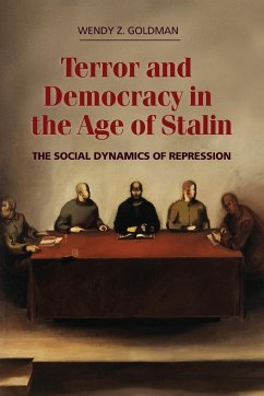 Terror and Democracy in the Age of Stalin - Goldman, Wendy Z.