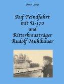 Auf Feindfahrt mit U-170 und Ritterkreuzträger Rudolf Mühlbauer