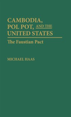 Cambodia, Pol Pot, and the United States - Haas, Michael