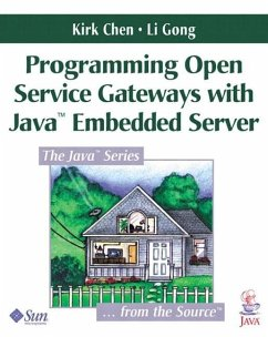 Programming Open Service Gateways with Java Embedded Server? Technology - Chen, Kirk; Gong, Li