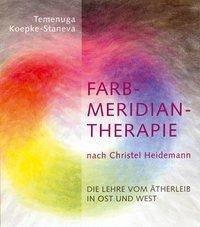 Farbmeridiantherapie nach Christel Heidemann - Koepke-Staneva, Temenuga
