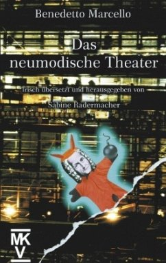 Das neumodische Theater - Radermacher, Sabine; Marcello, Benedetto