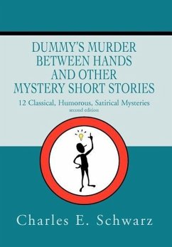 Dummy's Murder Between Hands and Other Mystery Short Stories: 12 Classical, Humorous, Satirical Mysteries