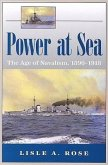 Power at Sea, Volume 1: The Age of Navalism, 1890-1918