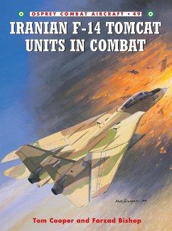 Iranian F-14 Tomcat Units in Combat - Cooper, Tom