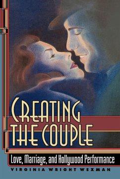 Creating the Couple - Wexman, Virginia Wexman