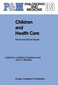 Children and Health Care - Kopelman, L.M. / Moskop, J.C. (Hgg.)
