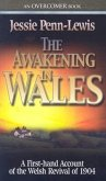 The Awakening in Wales: A First-Hand Account of the Welsh Revival of 1904