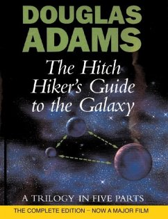 The Hitch Hiker's Guide to the Galaxy. A Trilogy in Five Parts - Adams, Douglas