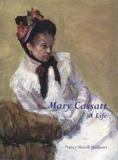 Mary Cassatt: A Life - Mathews, Nancy Mowll