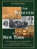 From Nineveh to New York - The Strange Story of the Assyrian Reliefs Collection in the Metropolitan Museum & the Hidden