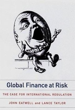 Global Finance at Risk: What Our Historic Sites Get Wrong - Eatwell, John Taylor, Lance