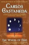 The Wheel of Time: The Shamans of Mexico Their Thoughts about Life Death and the Universe - Castaneda, Carlos