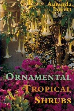 Ornamental Tropical Shrubs - Jarrett, Amanda