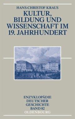Kultur, Bildung und Wissenschaft im 19. Jahrhundert - Kraus, Hans-Christof