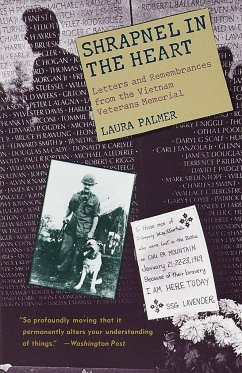 Shrapnel in the Heart: Letters and Remembrances from the Vietnam Veterans Memorial - Palmer, Laura