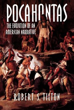 Pocahontas: The Evolution of an American Narrative - Tilton, Robert S.
