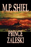 Prince Zaleski by M. P. Shiel, Fiction, Fantasy, Mystery & Detective, Fairy Tales, Folk Tales, Legends & Mythology