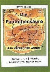 Die Pantothensäure - das verkannte Genie - Leypold, Renate
