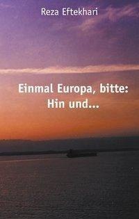 Einmal Europa, bitte: Hin und ...