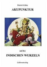 Akupunktur und Ihre indischen Wurzeln