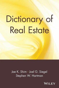 Dictionary of Real Estate - Shim, Jae K.; Shim
