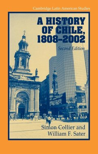 A History of Chile, 1808 2002 - Collier, Simon; Sater, William F.; Slater, William F. III