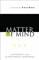 Matter of Mind: A Neurologist's View of Brain-Behavior Relationships
