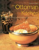 Ottoman Kitchen: Modern Recipes from Turkey, Greece, the Balkans, Lebanon, Syria and Beyond