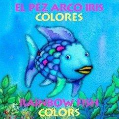 El Pez Arco Iris Colores/Rainbow Fish Colors - Pfister, Marcus