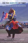 On the Margins of Tibet: Cultural Survival on the Sino-Tibetan Frontier