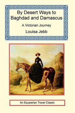 By Desert Ways to Baghdad and Damascus - Jebb, Louisa