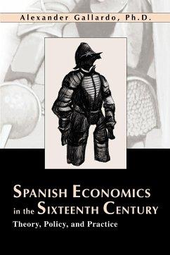 Spanish Economics in the Sixteenth Century