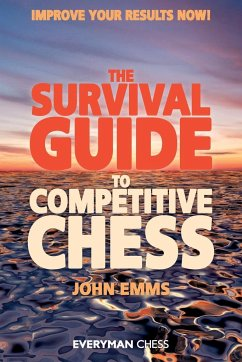 The Survival Guide to Competitive Chess: Improv...