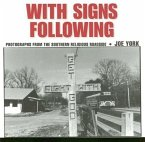 With Signs Following: Photographs from the Southern Religious Roadside