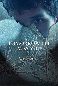 Tomorrow I'll Miss You