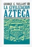 La Civilizacion Azteca = Aztecs of Mexico