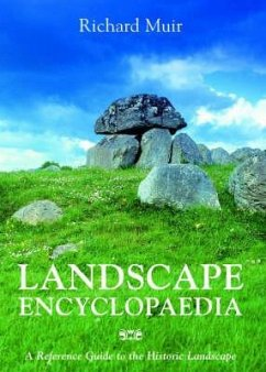Landscape Encyclopaedia: A Reference to the Historic Landscape - Muir, Richard