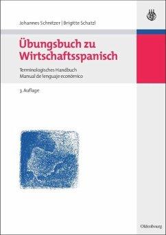 Übungsbuch zu Wirtschaftsspanisch - Schatzl, Brigitte; Schnitzer, Johannes