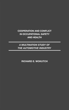 Cooperation and Conflict in Occupational Safety and Health - Wokutch, Richard E.