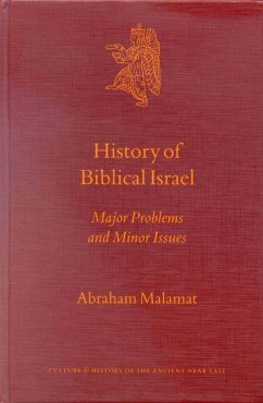 History of Biblical Israel: Major Problems and Minor Issues - Malamat, Abraham