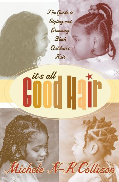its all good hair the guide to styling and grooming