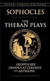 The Theban Plays: Oedipus Rex, Oedipus at Colonus and Antigone