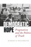 Democratic Hope: Pragmatism and the Politics of Truth