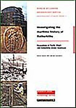 Investigating the Maritime History of Rotherhithe - Heard, Kieron; Goodburn, Damian