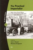 The Practical Imperialist: Letters from a Danish Planter in German East Africa 1888-1906