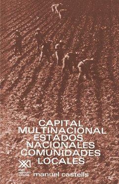 CAPITAL MULTINACIONAL, ESTADOS NACIONALES Y COMUNIDADES LOCALES - Castells, Manuel
