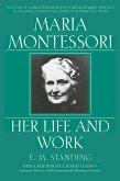 Maria Montessori: Her Life and Work