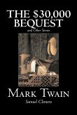 The $30,000 Bequest and Other Stories by Mark Twain, Fiction, Classics, Fantasy & Magic
