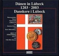 Dänen in Lübeck 1203 - 2003
